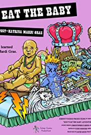 Don't Eat the Baby: Adventures at Post-Katrina Mardi Gras Poster
