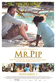 Mr. Pip (2012) Poster - Movie Forum, Cast, Reviews