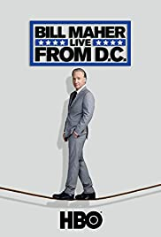 Bill Maher: Live from D.C. (2014) Poster - TV Show Forum, Cast, Reviews