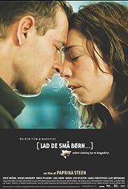 Lad de små børn...(2004) Poster - Movie Forum, Cast, Reviews