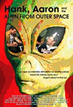 Hank, Aaron and the Alien from Outer Space