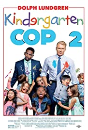 Kindergarten Cop 2 (2016) Poster - Movie Forum, Cast, Reviews