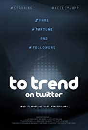 To Trend on Twitter (2018) Poster - Movie Forum, Cast, Reviews