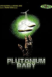 Plutonium Baby (1987) Poster - Movie Forum, Cast, Reviews