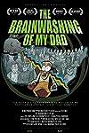 The Brainwashing of My Dad (2015)
