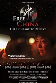 Free China: The Courage to Believe (2011) Poster - Movie Forum, Cast, Reviews