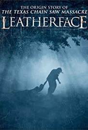 Leatherface(2017) Poster - Movie Forum, Cast, Reviews