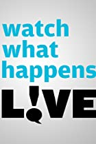Image of Watch What Happens: Live