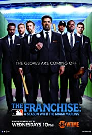 The Franchise: A Season with the Miami Marlins Poster
