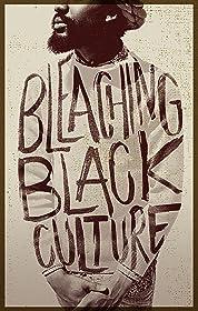 Bleaching Black Culture