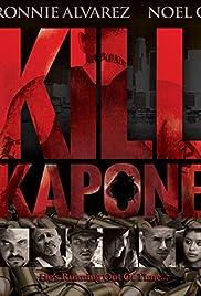 Kill Kapone(2014) Poster - Movie Forum, Cast, Reviews