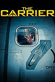 The Carrier (2015) Poster - Movie Forum, Cast, Reviews