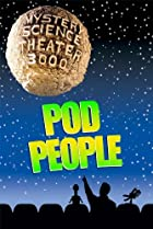 Image of Mystery Science Theater 3000: Pod People