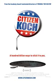 Citizen Koch (2013) Poster - Movie Forum, Cast, Reviews