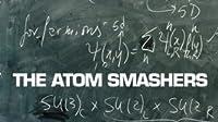 The Atom Smashers