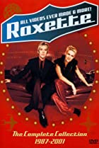 Image of Roxette: All Videos Ever Made & More! - The Complete Collection 1987-2001