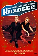 Roxette: All Videos Ever Made & More! - The Complete Collection 1987-2001