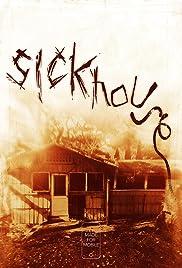 Sickhouse(2016) Poster - Movie Forum, Cast, Reviews