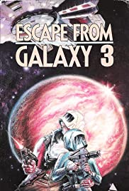 Escape from Galaxy 3 (1981) Poster - Movie Forum, Cast, Reviews