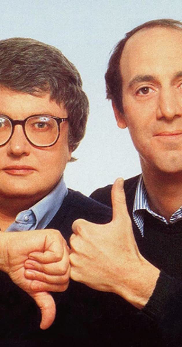 Roger Ebert and Gene Siskel: overlooked classics of the ...