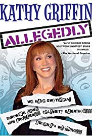Kathy Griffin: Allegedly (2004) Poster - Movie Forum, Cast, Reviews