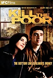 Kill the Poor (2003) Poster - Movie Forum, Cast, Reviews