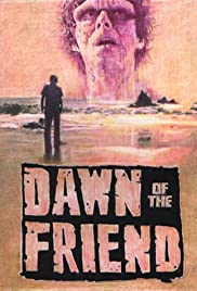 Dawn of the Friend Poster