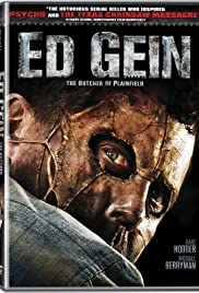 Ed Gein: The Butcher of Plainfield (2007) Poster - Movie Forum, Cast, Reviews