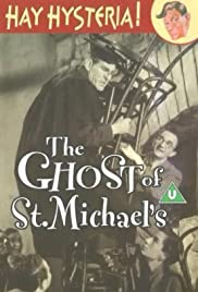 The Ghost of St. Michael's (1941) Poster - Movie Forum, Cast, Reviews