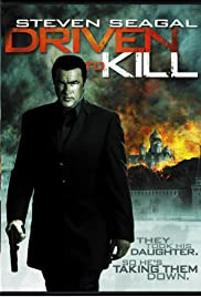 Driven to Kill(2009) Poster - Movie Forum, Cast, Reviews