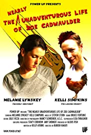 The Nearly Unadventurous Life of Zoe Cadwaulder Poster