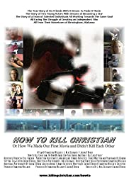How to Kill Christian: Or How We Made Our First Movie and Didn't Kill Each Other Poster