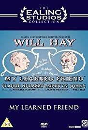 My Learned Friend (1943) Poster - Movie Forum, Cast, Reviews
