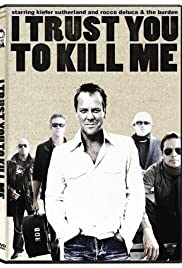I Trust You to Kill Me (2006) Poster - Movie Forum, Cast, Reviews