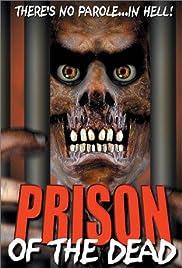 Prison of the Dead(2000) Poster - Movie Forum, Cast, Reviews