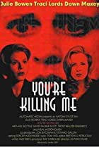 Image of You're Killing Me...