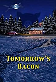 Tomorrow's Bacon (2001) Poster - Movie Forum, Cast, Reviews