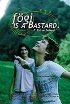 Fögi Is a Bastard (1998) Poster