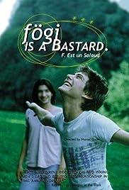Fögi Is a Bastard(1998) Poster - Movie Forum, Cast, Reviews