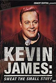 Kevin James: Sweat the Small Stuff (2001) Poster - TV Show Forum, Cast, Reviews