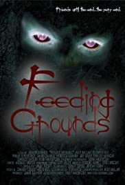 Feeding Grounds (2006) Poster - Movie Forum, Cast, Reviews