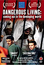 Dangerous Living: Coming Out in the Developing World (2003) Poster - Movie Forum, Cast, Reviews