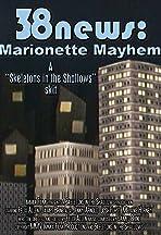 38news: Marionette Mayhem