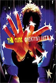 The Cure: Greatest Hits (2001) Poster - Movie Forum, Cast, Reviews