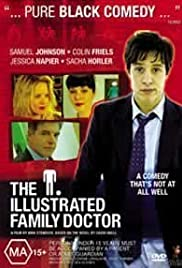 The Illustrated Family Doctor (2005) Poster - Movie Forum, Cast, Reviews