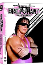 Image of The Bret Hart Story: The Best There Is, the Best There Was, the Best There Ever Will Be