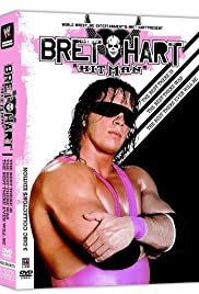 The Bret Hart Story: The Best There Is, the Best There Was, the Best There Ever Will Be (2005) Poster - Movie Forum, Cast, Reviews