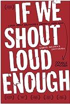 Image of If We Shout Loud Enough