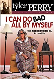 I Can Do Bad All by Myself (2002) Poster - Movie Forum, Cast, Reviews