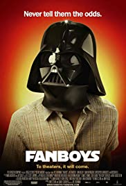 Fanboys (2009) Poster - Movie Forum, Cast, Reviews